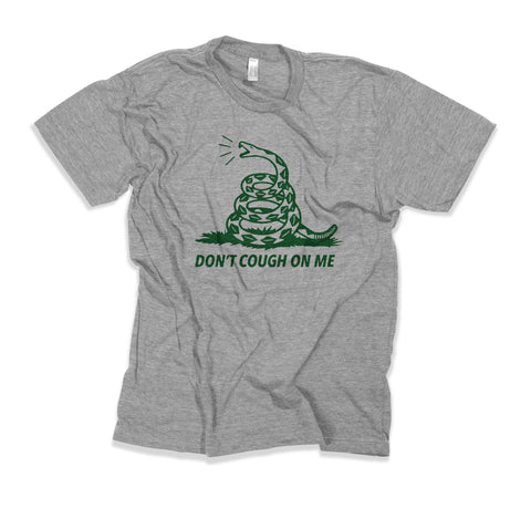Don't Cough on Me Limited Release T-Shirt