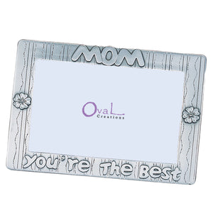 "Mom, You're The Best Picture Frame, 4"" x 6"""