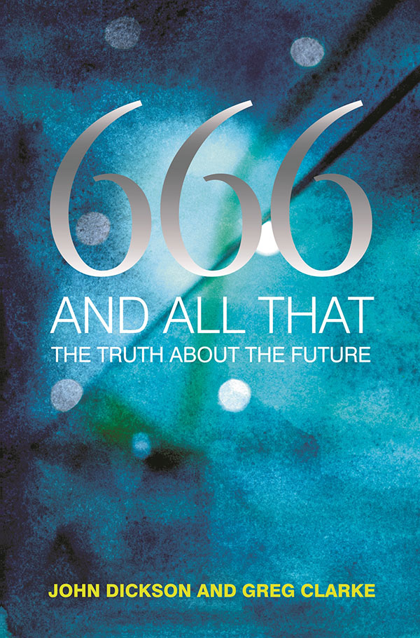 666 and All That: The Truth about the Future