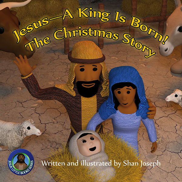 Jesus - A King Is Born! The Christmas Story