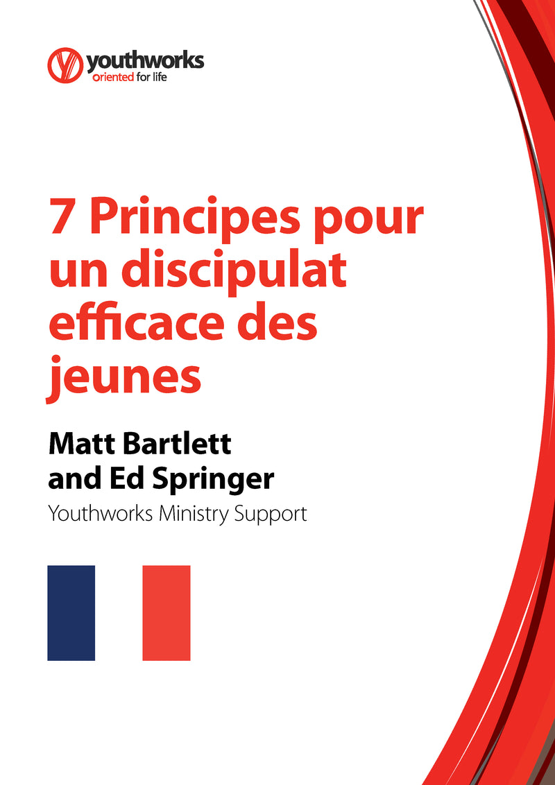 7 Principles of Effective Youth Discipleship [French]