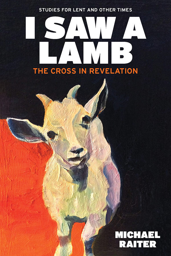 I Saw a Lamb - The Cross in Revelation