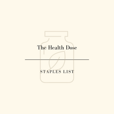 The Health Dose | Staples List