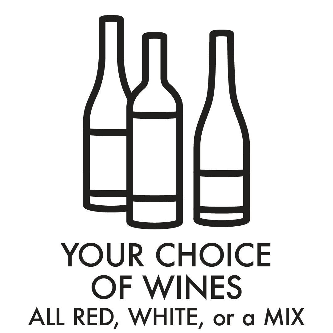 your choice of wines all red, white, or a mix