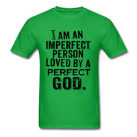 """Imperfect Person Loved by Perfect God"" T-shirt"