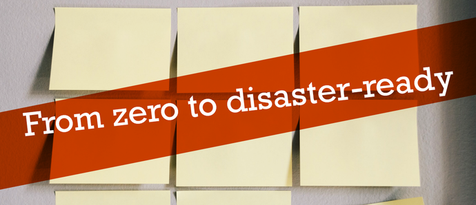 How to go from zero to disaster-ready in one-week