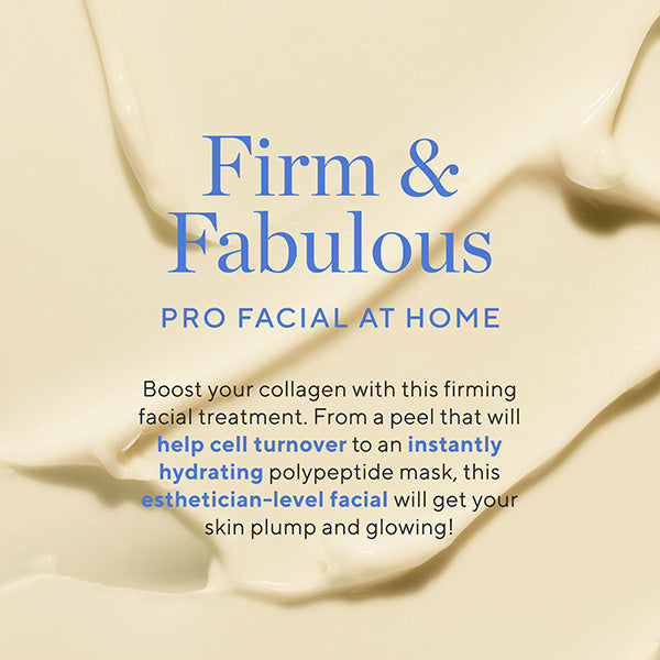 Firm and Fabulous Facial