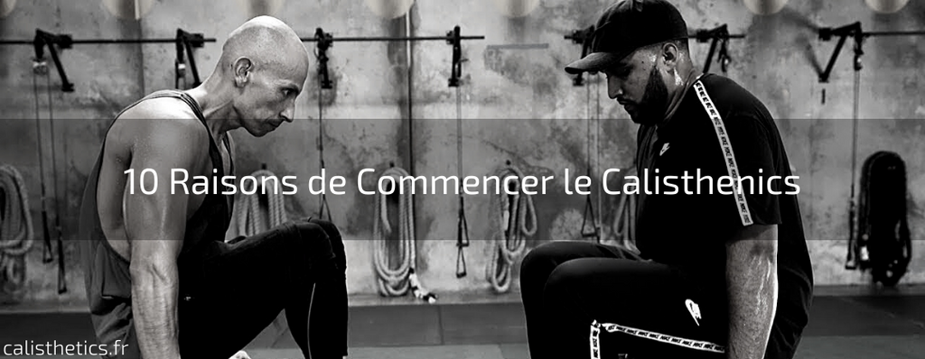 10 Raisons de Commencer le Calisthenics
