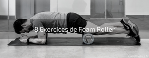 8 Exercices de Foam Roller