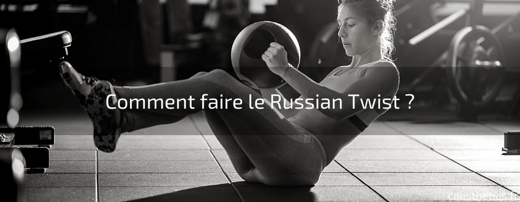 Comment faire le Russian Twist ?