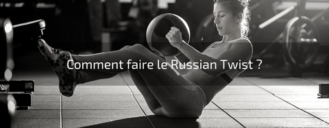 Comment faire le Russian Twist