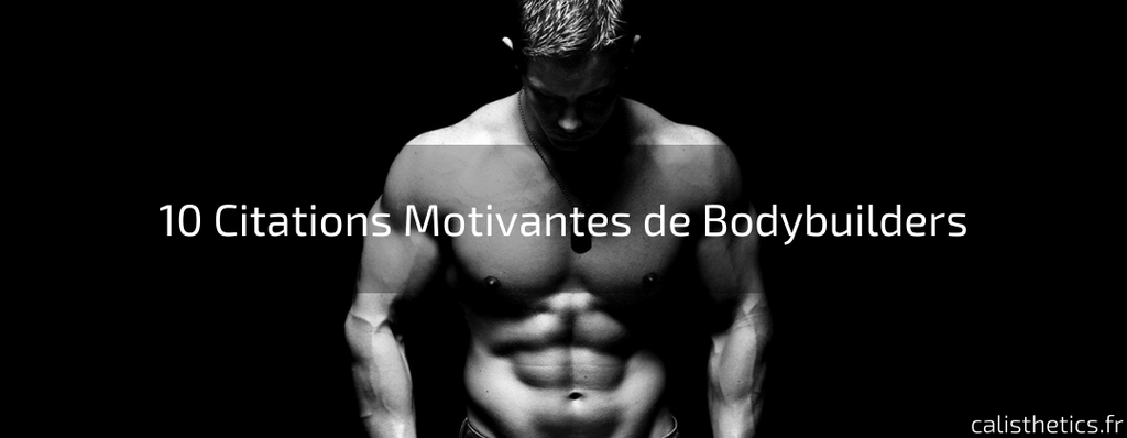 10 Citations Motivantes de Bodybuilders