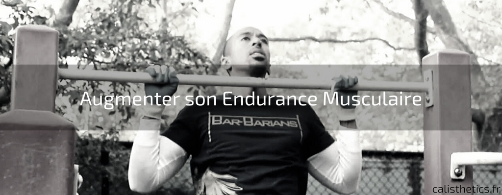 Augmenter son Endurance Musculaire