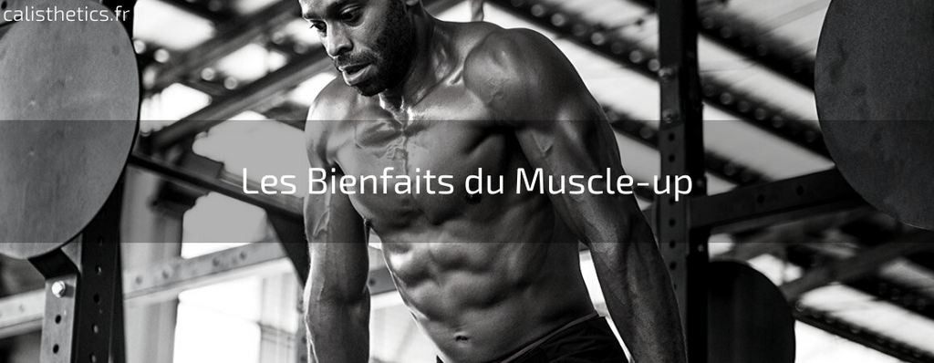 Les Bienfaits du Muscle-up