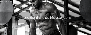 les bienfaits du muscle up