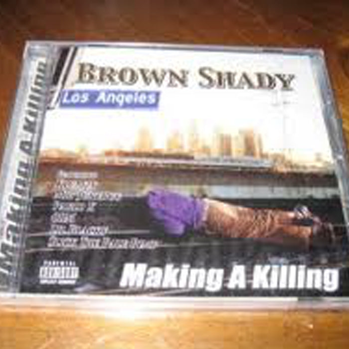 Brown Shady: Making A Killing