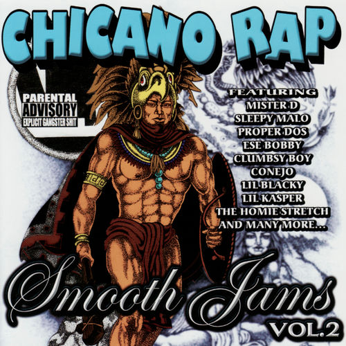 Chicano Rap Smooth Jams 2, Southland Records.