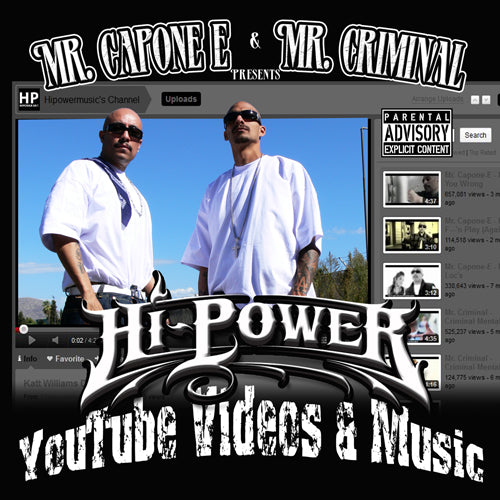 Mr.Capone-E & Mr.Criminal - Hi-Power Youtube Videos & Music