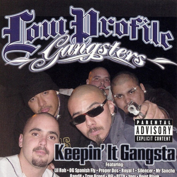 LOW PROFILE GANGSTERS, KEEPIN IT GANGSTA