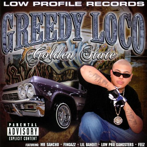 LOW PROFILE RECORDS, GREEDY LOCO - GOLDEN STATE