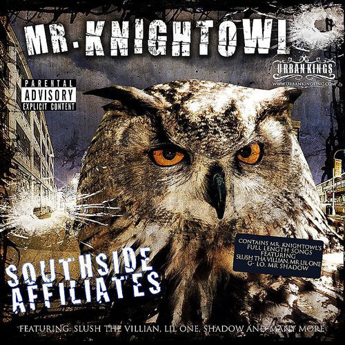 Mr. Knightowl Presents - South Side Affilates\