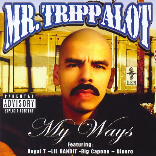 MR. TRIPPALOT MY WAYS
