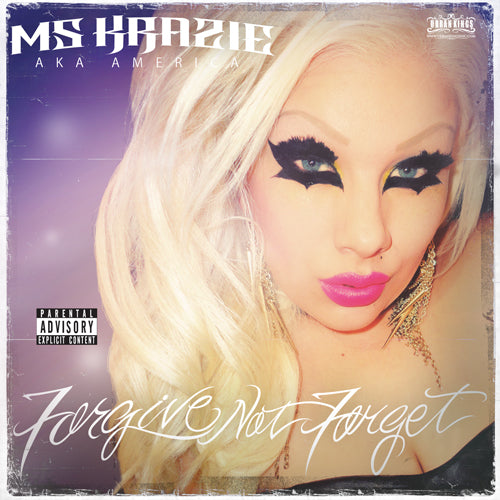 Ms Krazie - Forgive Not Forget