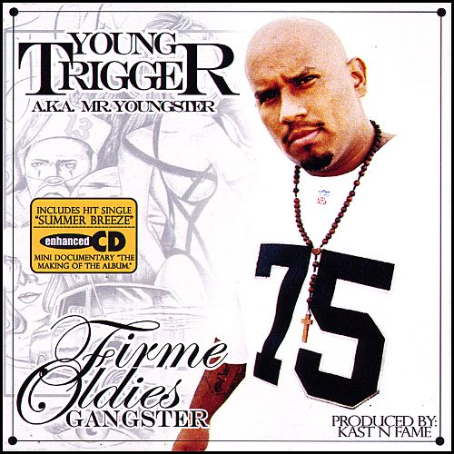 YOUNG TRIGGER FIRME OLDIES GANGSTER