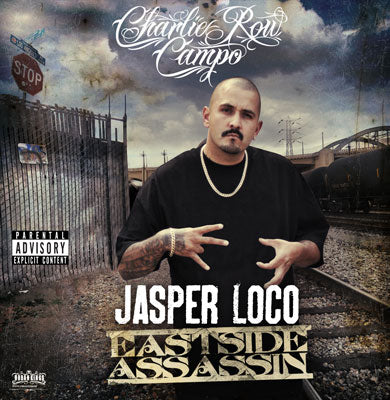 Jasper Loco Of Charlie Row Campo - Eastside Assassin