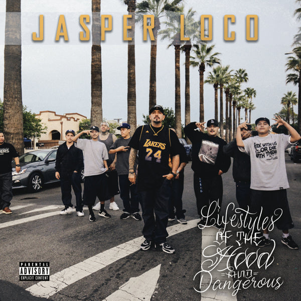 Jasper Loco - Lifestyle of the hood and danerous