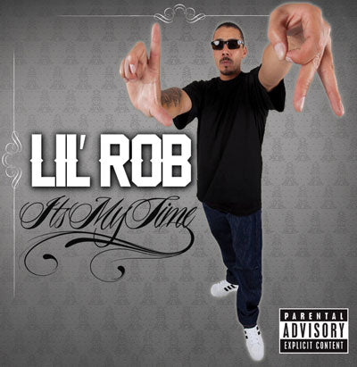 Lil Rob - Its My Time