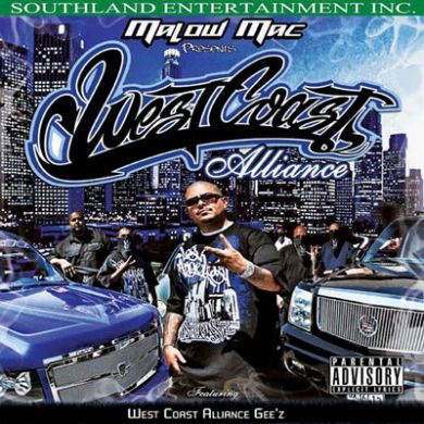 Southland Ent Presents Malow Mac West Coast Alliance