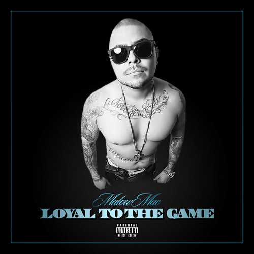 Malow Mac - Loyal To The Game