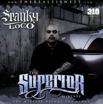 Spanky Loco - The Superior Mix Tape before the Album