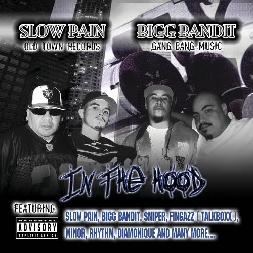 Slow Pain and Bigg Bandit- In The Hood