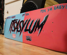 Load image into Gallery viewer, ItsAsylum Skate Deck!
