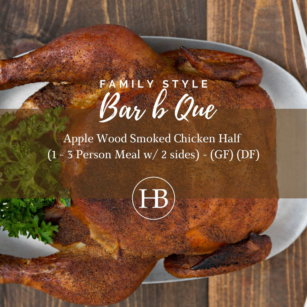 AppleWood Smoked Chicken Half (1 - 3 Person Meal w/ 2 sides) - (GF) (DF)