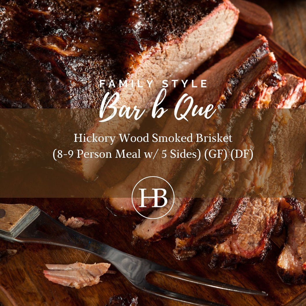Hickory Wood Smoked Brisket - (8-9 Person Meal w/ 5 Sides) (GF) (DF)