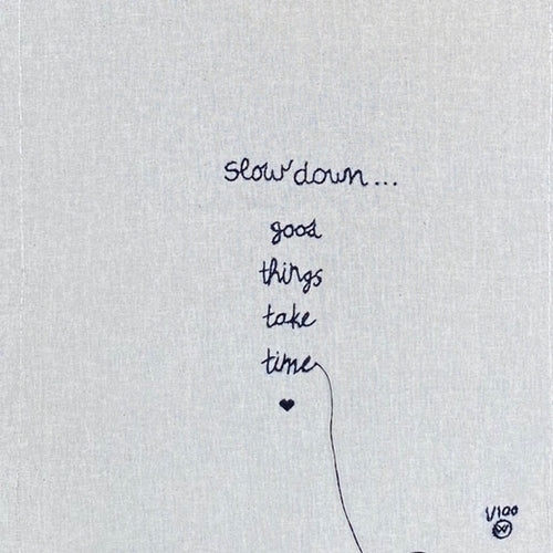 "Stitched Art ""Slow Down"" Limited Edition"