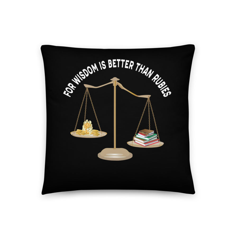 Wisdom is Better Premium Pillow