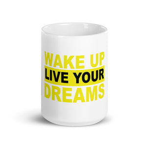Wake Up Live Your Dreams Coffee Mug