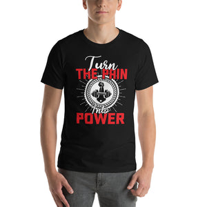 Turn the pain into power Short-Sleeve T-Shirt