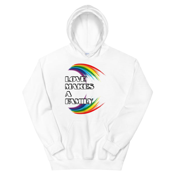 LOVE MAKES A FAMILY - Unisex Hoodie