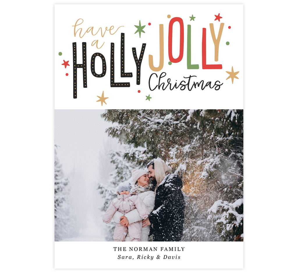 Colorful Christmas Holiday Card; Have a holly jolly christmas on the top of the card in red, green, gold and black text with spot for photo under.