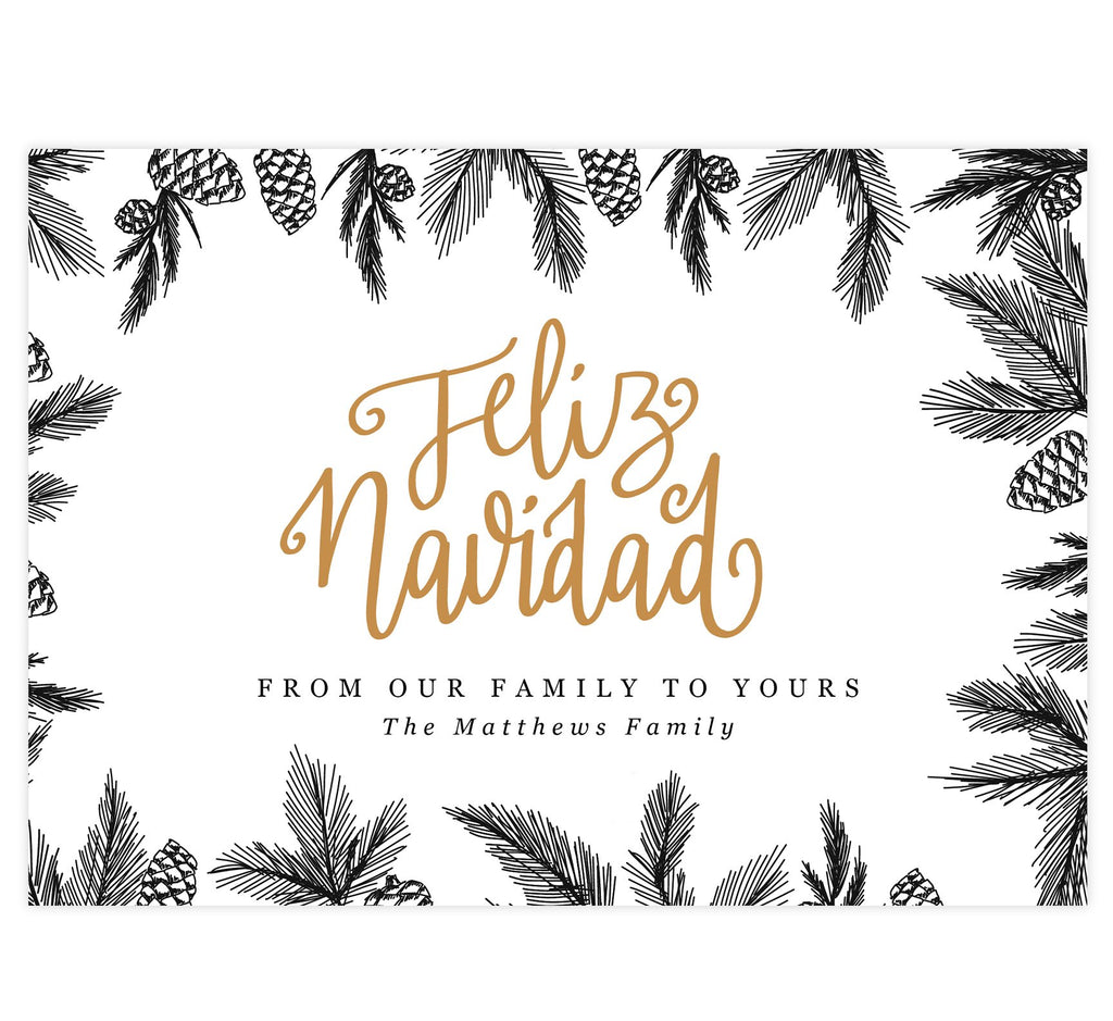 "Drawn Pine Holiday Card; White background with ""Feliz Navidad"" script in the middle in gold and hand drawn pine around the edges."