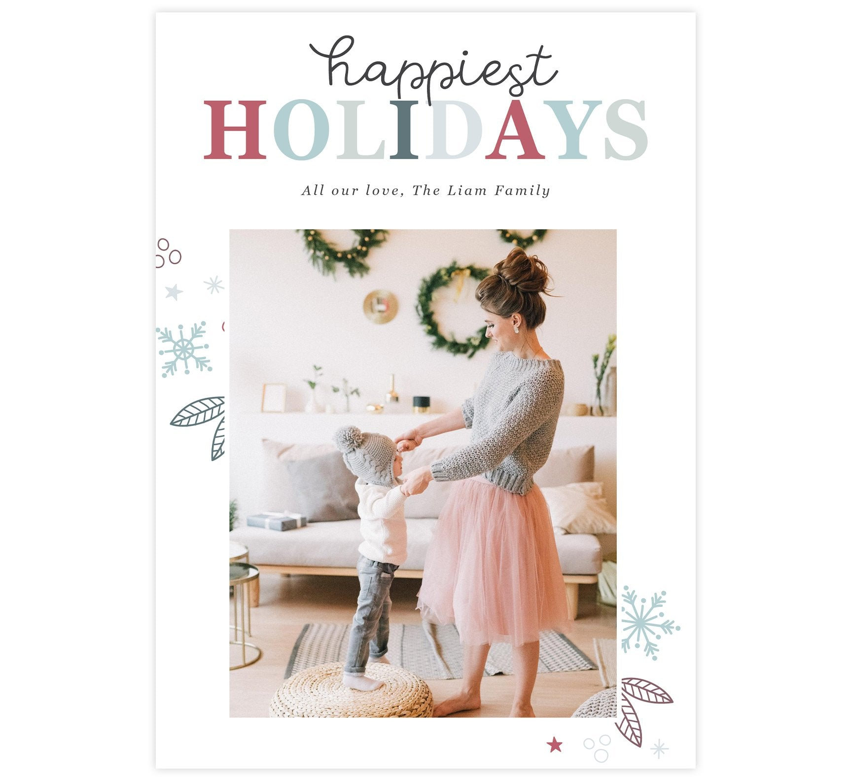 "Happiest Holidays Holiday Card; White background with ""Happiest Holidays"" at the top, image in the middle and simple drawn snowflakes going behind the image."