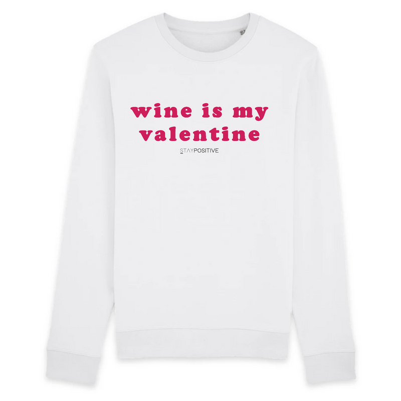 Sweat Wine is my valentine Femme STAY POSITIVE