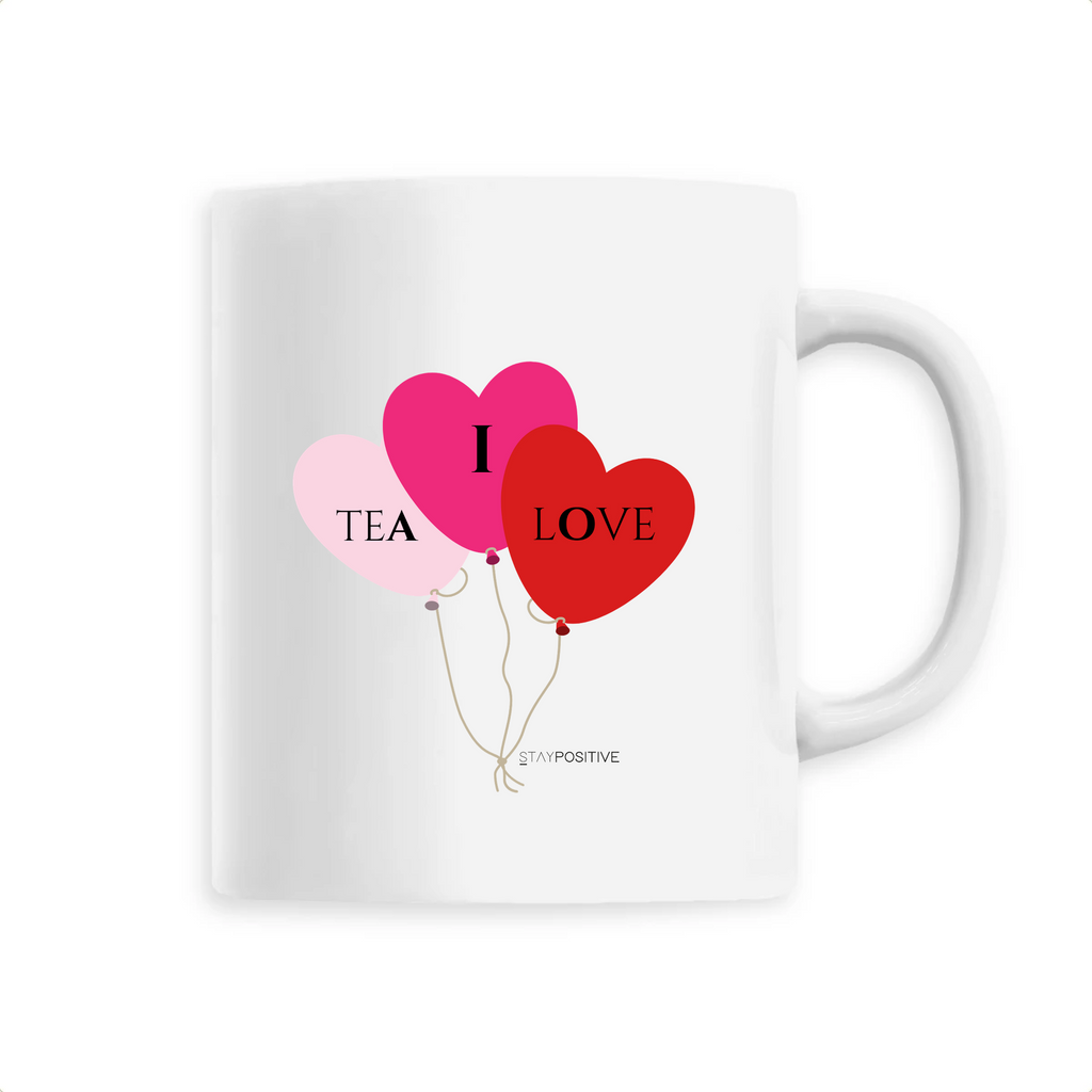Mug I LOVE TEA - Blanc- Stay POSITIVE