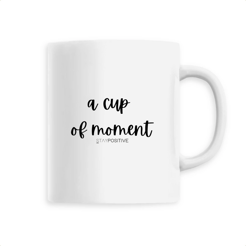 Mug A cup of moment - Blanc - STAY POSITVE