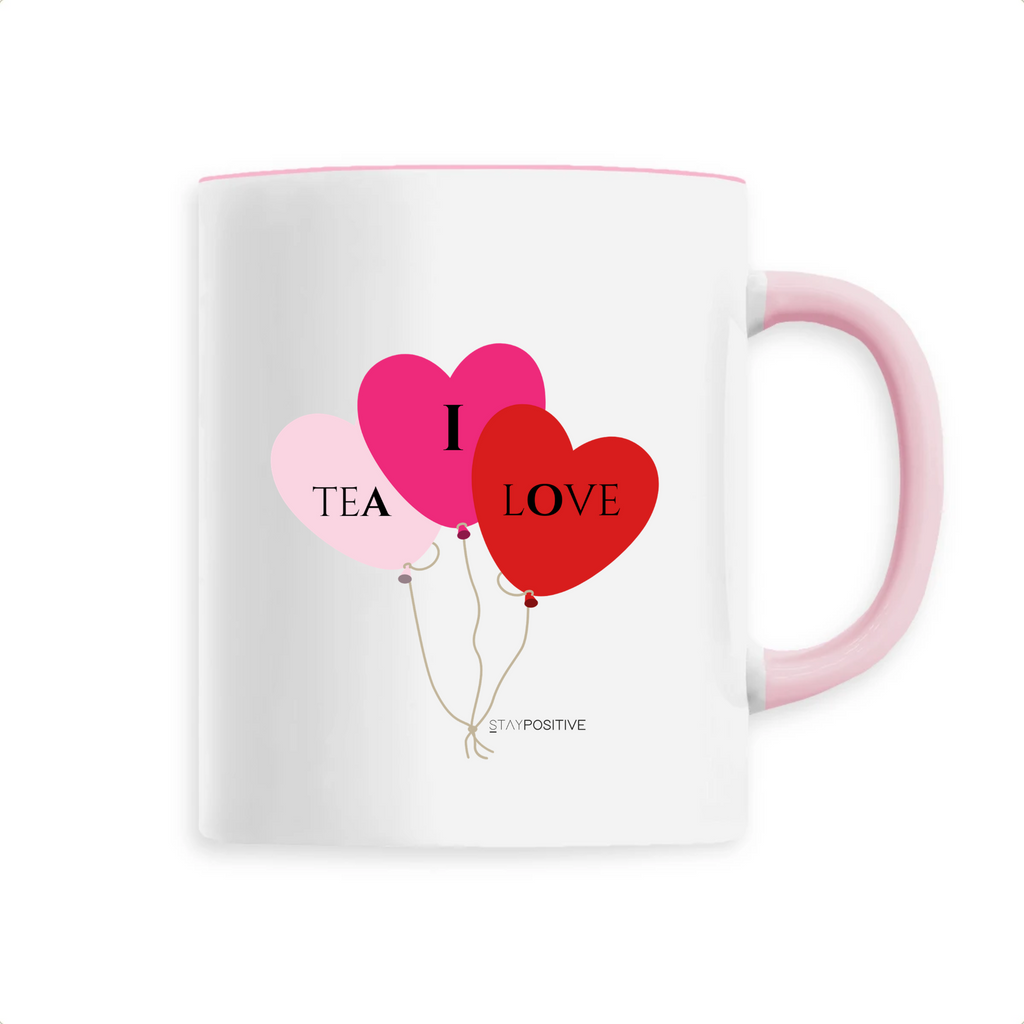 Mug I LOVE TEA - Rose- Stay POSITIVE